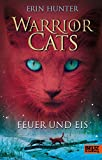 Erin Hunter: Warrior Cats. Feuer und Eis