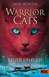 Erin Hunter: Warrior Cats. Feuer und Eis