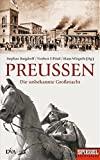Stephan Burgdorff, Norbert F. P�tzl, Klaus Wiegrefe: Preu�en: Die unbekannte Gro�macht
