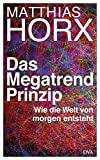 Mathhias Horx: Das Megatrend Prinzip