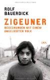 Rolf Bauerdick: Zigeuner. Begegnungen mit einem ungeliebten Volk