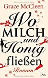 Grace McCleen: Wo Milch und Honig flie�en