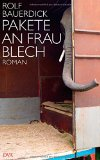 Rolf Bauerdick: Pakete an Frau Blech