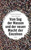Gunter Gebauer, Sven Rücker: Vom Sog der Massen und der neuen Macht der Einzelnen