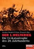 Stephan Burgdorff, Klaus Wiegrefe: Der erste Weltkrieg