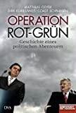 Matthias Geyer, Dirk Kurbjuweit, Cordt Schnibben: Operation Rot-grün