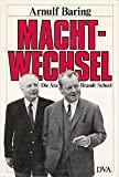 Arnulf Baring: Machtwechsel: Die Ära Brandt-Scheel