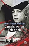 Hans Peter Richter: Damals war es Friedrich