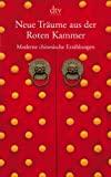Frank Meinshausen [Hrsg.]: Neue Träume aus der Roten Kammer. Moderne chinesische Erzählungen