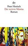 Peter Henisch: Der verirrte Messias