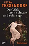 Petra Tessendorf: Der Wald steht schwarz und schweiget