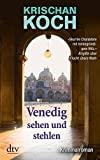 Krischan Koch: Venedig sehen und stehlen