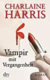 Charlaine Harris: Vampir mit Vergangenheit