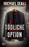 Michael Sears: Tödliche Option