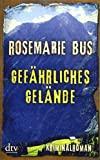 Rosemarie Bus: Gefährliches Gelände