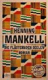 Henning Mankell: Die fl�sternden Seelen