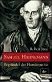 Robert Jütte: Samuel Hahnemann - Begründer der Homöopathie