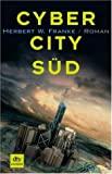Herbert W. Franke: Cyber City Süd