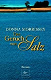Donna Morrissey: Der Geruch von Salz