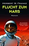 Herbert W. Franke: Flucht zum Mars