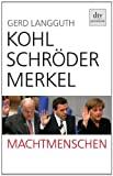 Gerd Langguth: Machtmenschen: Kohl, Schröder, Merkel