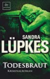Sandra L�pkes: Todesbraut