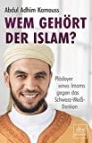Abdul Adhim Kamouss: Wem gehört der Islam?