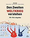 Nicolas Aubin, Vincent Bernard, Nicolas Guillerat, Jean Lopez: Den Zweiten Weltkrieg verstehen