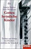 Annette Bruhns, Peter Wensierski: Gottes heimliche Kinder