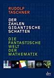Rudolf Taschner: Der Zahlen gigantische Schatten