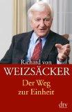 Richard von Weizs�cker: Der Weg zur Einheit