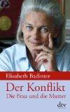 Elisabeth Badinter: Der Konflikt