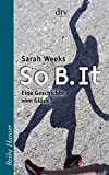 Sarah Weeks: So B. It
