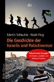 Martin Sch�uble: Die Geschichte der Israelis und Pal�stinenser