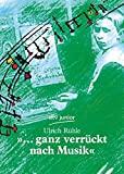 Ulrich R�hle: ...ganz verr�ckt nach Musik