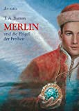 T. A. Barron: Merlin und die Flügel der Freiheit