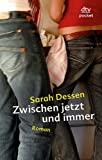 Sarah Dessen: Zwischen jetzt und immer
