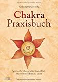 Kalashatra Govinda: Chakra-Praxisbuch