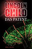 Lincoln Child: Das Patent