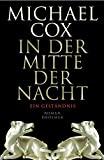 Michael Cox: In der Mitte der Nacht