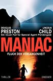 Lincoln Child, Douglas Preston: Maniac - Fluch der Vergangenheit