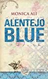 Monica Ali: Alentejo Blue