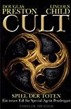 Lincoln Child, Douglas Preston: Cult - Spiel der Toten