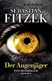 Sebastian Fitzek: Der Augenj�ger