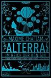 Maxime Chattam: Alterra: Im Reich der Königin