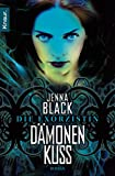 Jenna Black: Die Exorzistin - Dämonenkuss