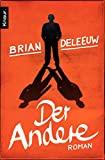 Brian Deleeuw: Der Andere