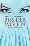 Kelley Armstrong: Biss der Wölfin