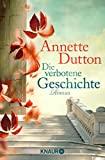 Annette Dutton: Die verbotene Geschichte