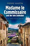 Pierre Martin: Madame le Commissaire und der tote Liebhaber